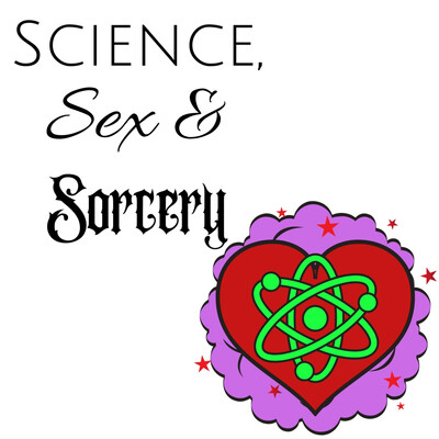 Science, Sex and Sorcery