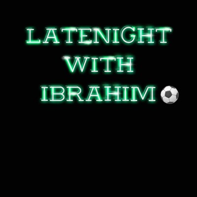 Late Night with Ibrahim Podcast