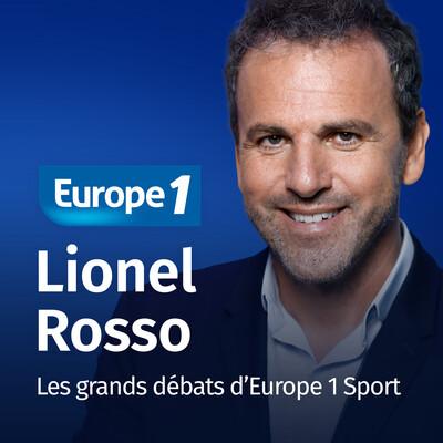 Les grands débats d'Europe 1 Sport - Lionel Rosso