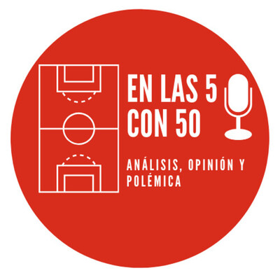 En las 5 con 50's Podcast