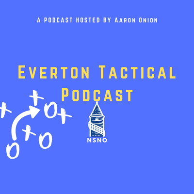 Everton Tactical Podcast