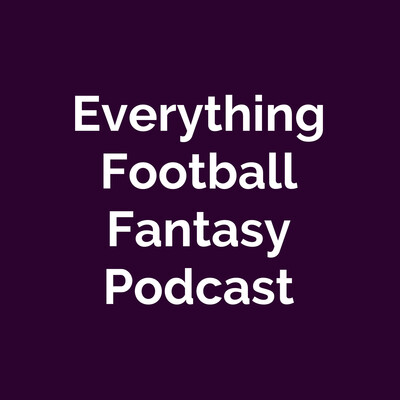 Everything Football Fantasy Podcast