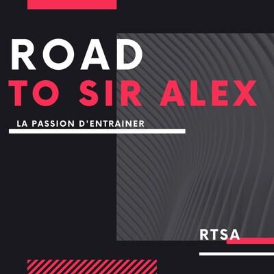 RTSA - Road To Sir Alex
