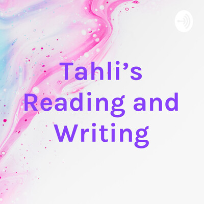 Tahli's Reading and Writing