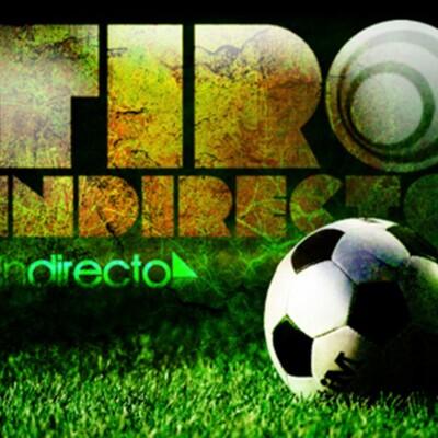 Tiro Indirecto el podcast del Futbol