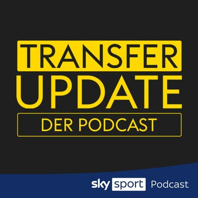 Transfer Update - der Podcast