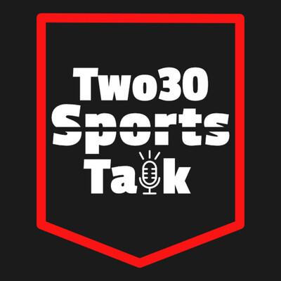Two30 Sports Talk