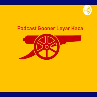 Gooner Layar Kaca Podcast