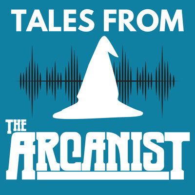 Tales From The Arcanist