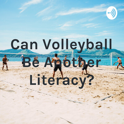 Can Volleyball Be Another Literacy?