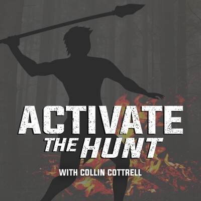 Activate The Hunt with Collin Cottrell