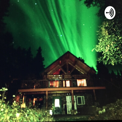 Alaska Cabin Podcast