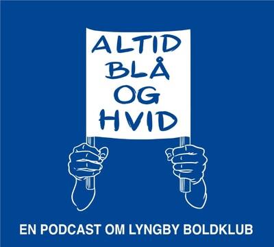 Altid blå og hvid - en podcast om Lyngby Boldklub