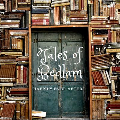 Tales of Bedlam