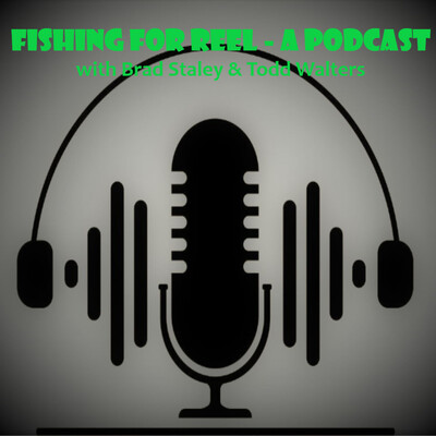 Fishing for Reel - A Podcast