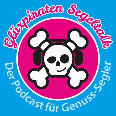 Glüxpiraten Segeltalk - Der Podcast für Genuss-Segler