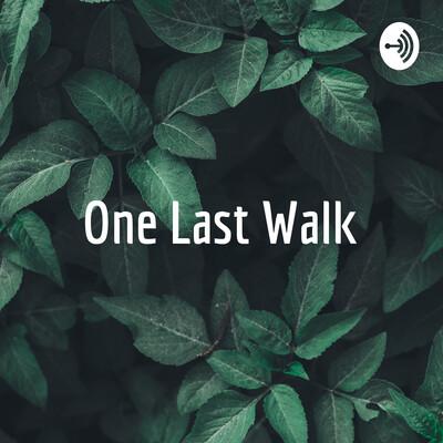 One Last Walk - Pod Play