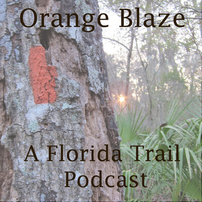Orange Blaze: A Florida Trail Podcast