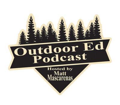OutdoorEd with Matt Mascarenas