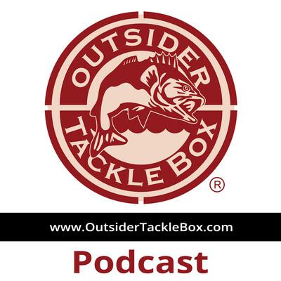 Outsider Tackle Box Fishing Podcast