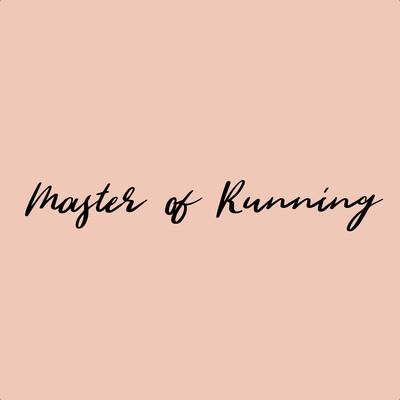 Master of Running