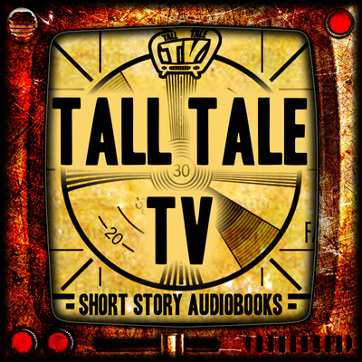 TALL TALE TV - science fiction and fantasy short stories