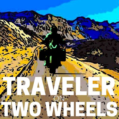 Podcast Episodes – Traveler On Two Wheels