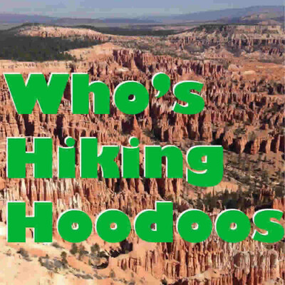 Who's Hiking Hoodoos