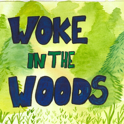 Woke in the Woods Podcast