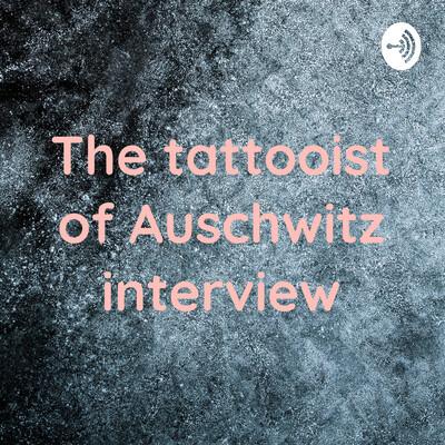The tattooist of Auschwitz interview