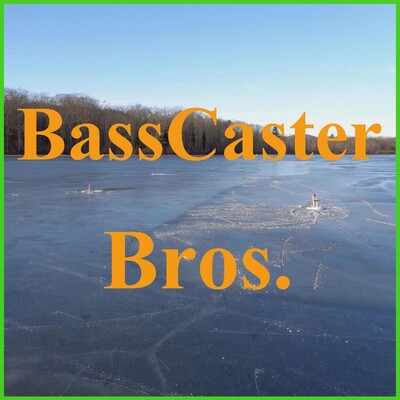 BassCaster Bros. A Bass Fishing Podcast