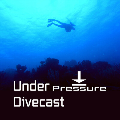 Under Pressure Divecast | Recreational SCUBA Diving Education, Information, Tips and Gear Talk