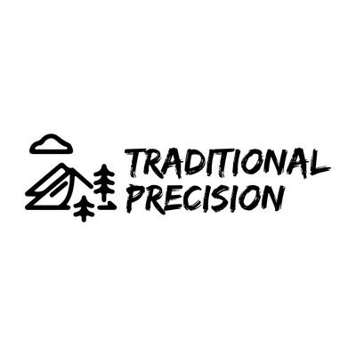 Traditional Precision Talk