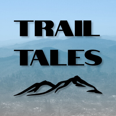 Trail Tales - Thru-Hiking, Backpacking, and Peak-Bagging