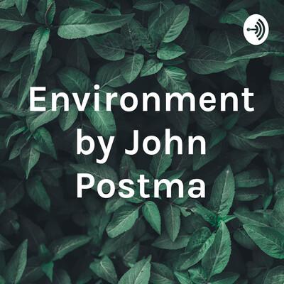 Environment by John Postma