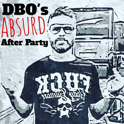 DBO'S ABSURD AFTER PARTY