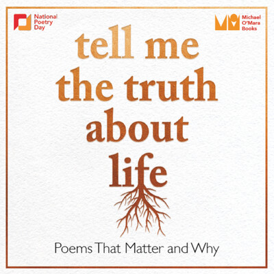 Tell Me The Truth About Life: Poems That Matter and Why
