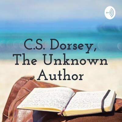 C.S. Dorsey, The Unknown Author