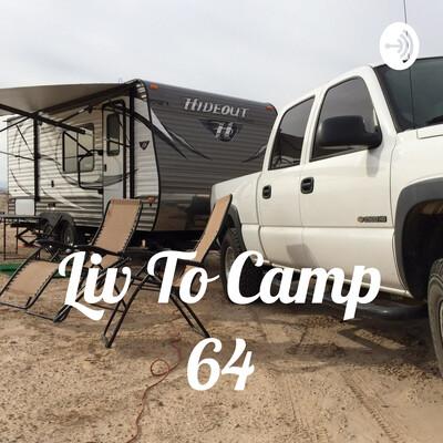 Liv To Camp 64