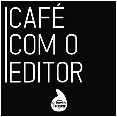Café com o Editor