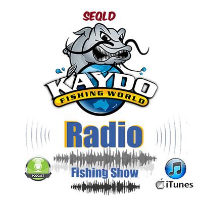 Kaydo Fishing Radio Show - South East Queensland