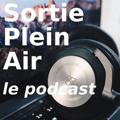 Sortie Plein Air - Le podcast