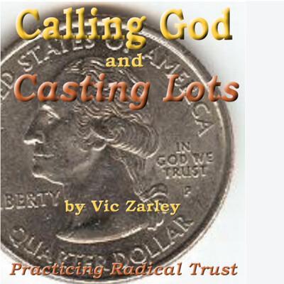 Calling God and Casting Lots