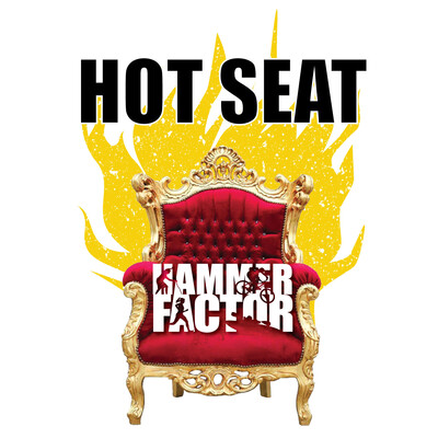 Hammer Factor Hot Seat