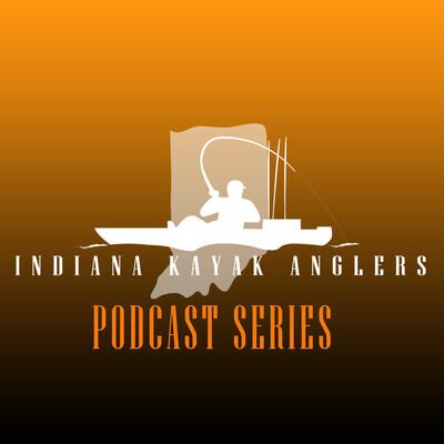 Indiana Kayak Anglers Podcast Series