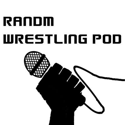 RandmWrestling Podcast