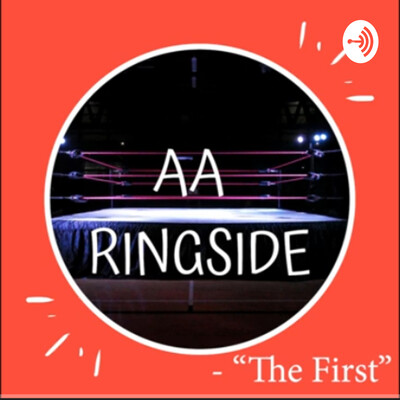 AA Ringside Podcast
