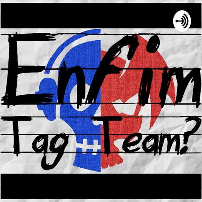 Enfim Tag Team?