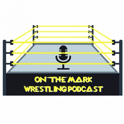 On The Mark Wrestling Podcast