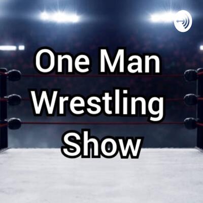 One Man Wrestling Show